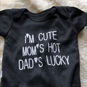 Other - I'm cute moms hot dads lucky onesie